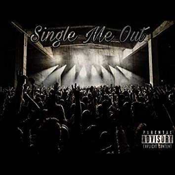 Single Me Out