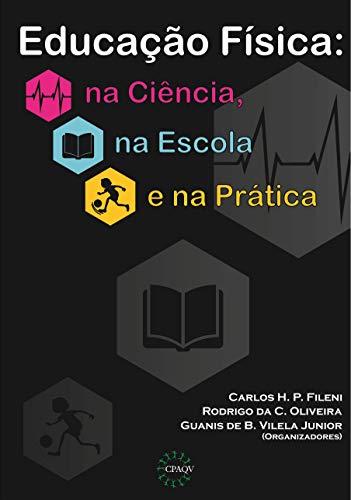 EDUCAÇÃO FÍSICA: na Ciência, na Escola e na Prática