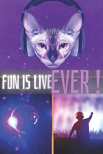 Fun is Live Ever !: carnet de notes ligné | pour les passionnés de musique electro liberté fête | un cadeau original |112 pages avec DJ déco