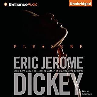 Pleasure                   By:                                                                                                                                 Eric Jerome Dickey                               Narrated by:                                                                                                                                 Susan Spain                      Length: 15 hrs and 1 min     650 ratings     Overall 4.2