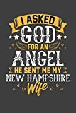 I Asked God for Angel He sent Me My New Hampshire Wife: Personal Planner 24 month 100 page 6 x 9 Dated Calendar Notebook For 2020-2021 Academic Year
