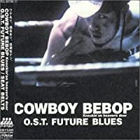 Cowboy Bebop: Future Blues
