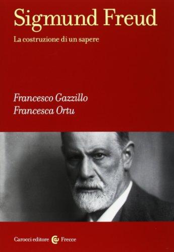 Sigmund Freud. La costruzione di un sapere