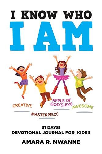 Ebook Download I Know Who I Am 31 Days Devotional Journal For Kids By Amara R Nwanne Nngeepm