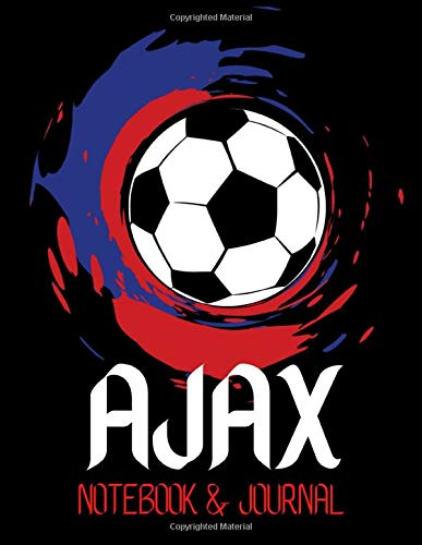 Ajax Notebook & Journal: Football Journal, Football Players Notebook Note-Taking Planner Book, Present, Gift For Coach Player