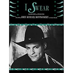 I Swear Sheet Piano/Vocal/Chords Recorded by John Michael Montgomery