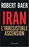 L IRAN L'IRRESISTIBLE ASCENSION