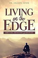 Living on the Edge: Dreams, Detours, and Destiny
