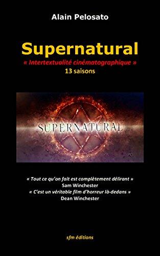 Supernatural Intertextualite Cinematographique Taxinomie Du Cinema Fantastique T 22 French Edition Ebook Pelosato Alain Amazon Com Au Kindle Store