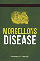 Morgellons Disease: The Silent Pandemic