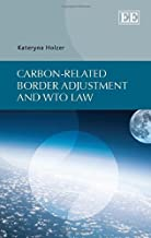 Carbon-Related Border Adjustment and WTO Law