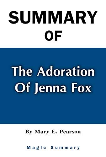 Summary Of The Adoration of Jenna Fox: By Mary E. Pearson