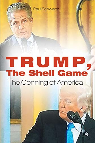 Trump, The Shell Game: The Conning of America (English Edition)