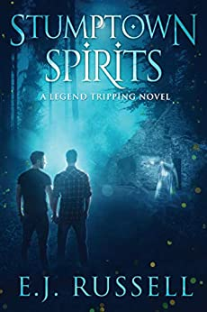 Stumptown Spirits (Legend Tripping Book 1) by [E.J. Russell]
