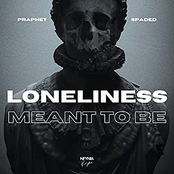 Loneliness / Meant to Be