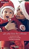 Le plus beau des cadeaux : Le miracle de Noël - Un bébé pour le réveillon - Des...