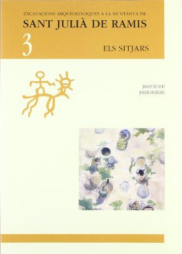 Els sitjars: Excavacions arqueològiques a la muntanya de Sant Julià de Ramis, 3 (Publicacions del Laboratori d