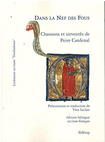 Dans la nef des fous: Chansons et sirventès de Peire Cardenal
