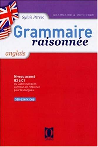 Grammaire raisonnée anglais : niveau avancé B2 a C1