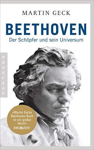 Beethoven: Der Schöpfer und sein Universum – Die wichtigste Biographie zum Jubiläum