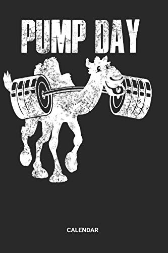 Calendar: Pump Day Camel Themed Weekly and Monthly Calendar Planner (6x9 inches) ideal as a Dromedary Fitness Calendar Journal. Perfect as a Workout ... Lover. Great gift for Kids, Men and Women