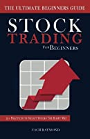 Stock Trading for Beginners: The Ultimate Beginner's Guide