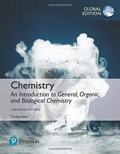 Compare Textbook Prices for Chemistry: An Introduction to General, Organic, and Biological Chemistry, Global Edition 13th edition Edition ISBN 9781292228860 by Karen C. Timberlake