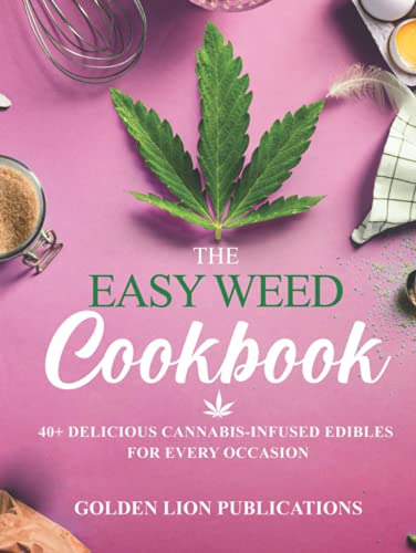 The Easy Weed Cookbook: 40+ Delicious...