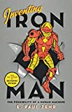 INVENTING IRON MAN: The Possibility of a Human Machine - E. Paul Zehr