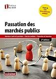 Passation des marchés publics - Sélection et suivi de la procédure - Choix des candidats - Préparation de l'exécution