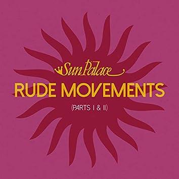 Rude Movements (Part I & II)