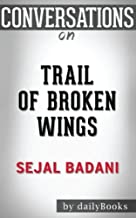 Conversations on Trail of Broken Wings: A Novel By Sejal Badani