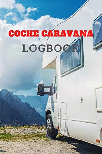 Coche caravana Logbook: El libro de registro único para los días más bonitos del año. Como un diario, el diario le acompaña en su viaje con la ... Cuaderno, cuaderno de bitácora, diario.