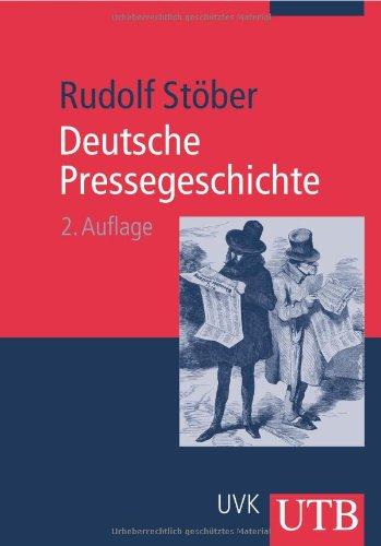 Deutsche Pressegeschichte: Von den Anfängen bis zur Gegenwart (Uni-Taschenbücher M)
