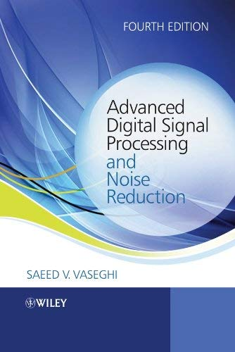 Advanced Digital Signal Processing and Noise Reduction by Saeed V. Vaseghi (2009-03-02)