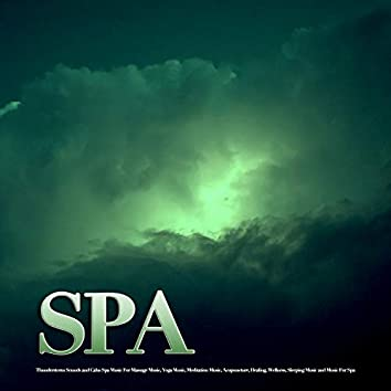 Spa: Calm Spa Music For Massage Music, Yoga Music, Meditation Music, Acupuncture, Healing, Wellness, Sleeping Music and Music For Spa