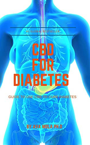 CBD FOR DIABETES: Guide to use cbd to cure diabetes (English Edition)