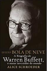 Efeito Bola de Neve- A biografia de Warren Buffett, o maior investidor do mundo (Portuguese Edition) Paperback