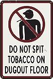 NOVCO - Targa in metallo con scritta 'Do not Spit Tobacco On Dugout', stile retrò, con scritta in lingua inglese 'Do not Spit Tobacco On Dugout', in metallo, 20 x 30 cm