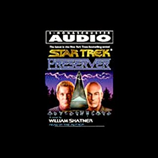 Star Trek: Preserver (Adapted)                   By:                                                                                                                                 William Shatner                               Narrated by:                                                                                                                                 William Shatner                      Length: 3 hrs and 2 mins     118 ratings     Overall 4.3