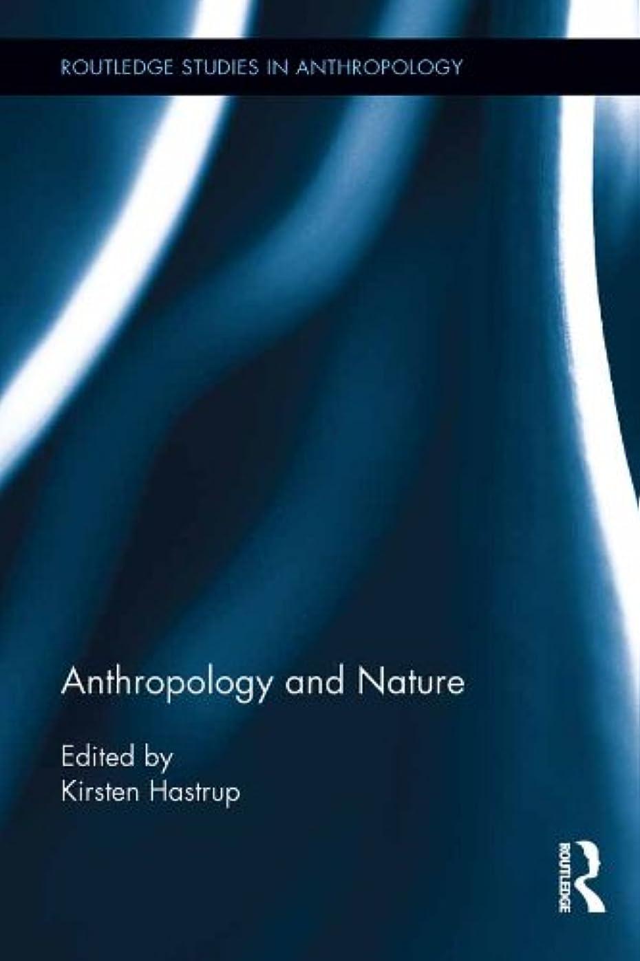 機動セットアップ処理Anthropology and Nature (Routledge Studies in Anthropology Book 14) (English Edition)