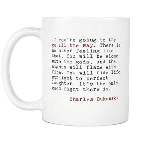 Gehen Sie den ganzen Weg - Charles Bukowski Zitat Kaffeetasse - Factotum 11Oz Tee CUPS, schlagen Geschenkbecher