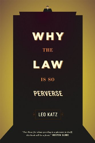 Why the Law Is So Perverse (English Edition)