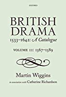 British Drama 1533-1642: A Catalogue, 1567-1589