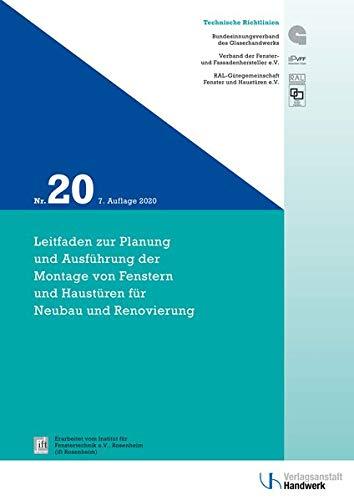 Technische Richtlinien des Glaserhandwerks / Technische Richtlinie des Glaserhandwerks Nr. 20: Leitfaden zur Planung und Ausführung der Montage von Fenstern und Haustüren für Neubau und Renovierung