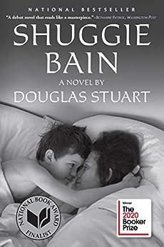 Shuggie Bain: A Novel (Booker Prize Winner) by [Douglas Stuart]