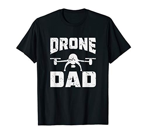 Quadcopter Pilot Drone Dad Fathers Day Gift Drone T-Shirt