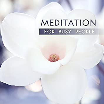Meditation for Busy People: Stress Relief Meditations, Healing Sounds After Long Day, Relaxing Zen Tracks