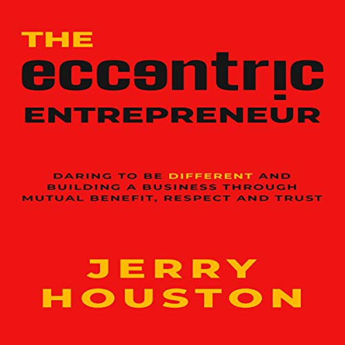 The Eccentric Entrepreneur Audiobook By Jerry Houston cover art