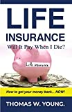 Life Insurance: Will It Pay When I Die?